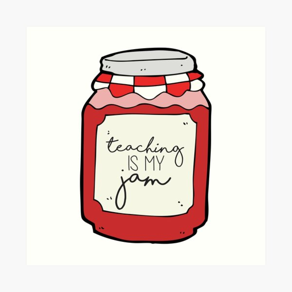 Teaching is my Jam Art Print