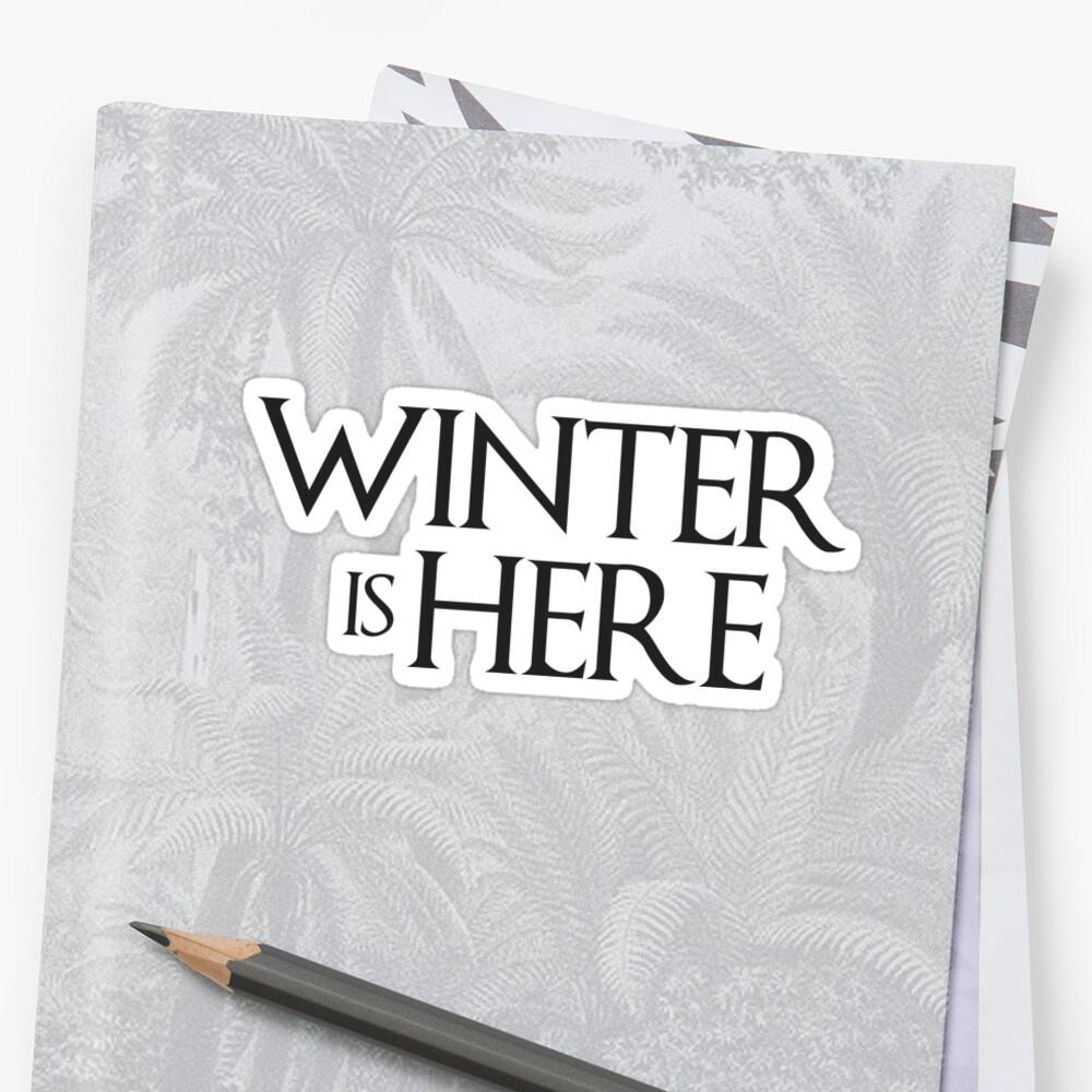 Winter is Here by annmariestowe