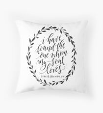 I have found the one my soul loves Throw Pillow