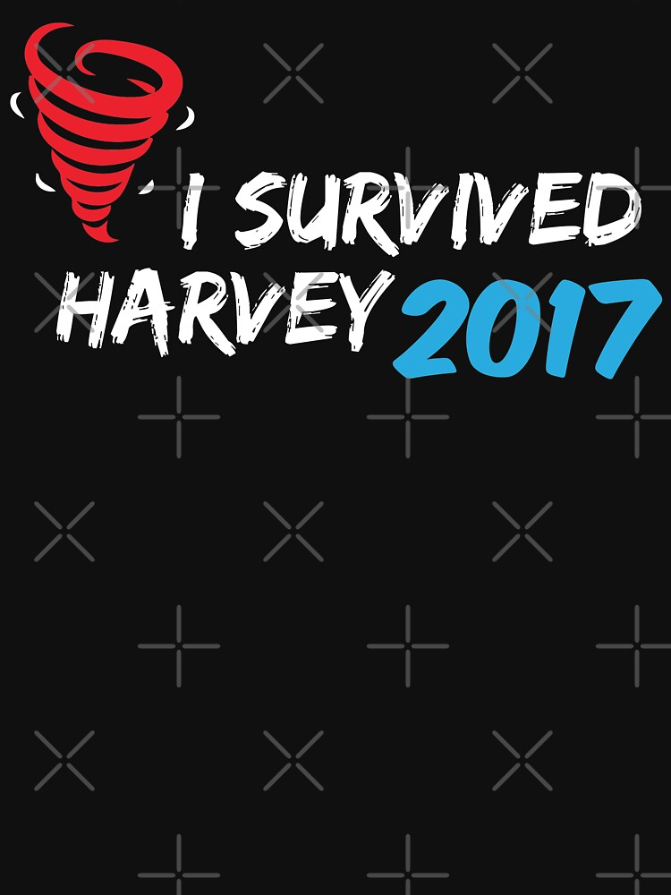 I Survived Harvey 2017 Hurricane Harvey Survivor Man Casual T Shirt  by JustBeAwesome
