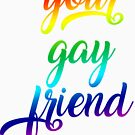 Your Gay Friend - Rainbow Script Centered by extortion-com