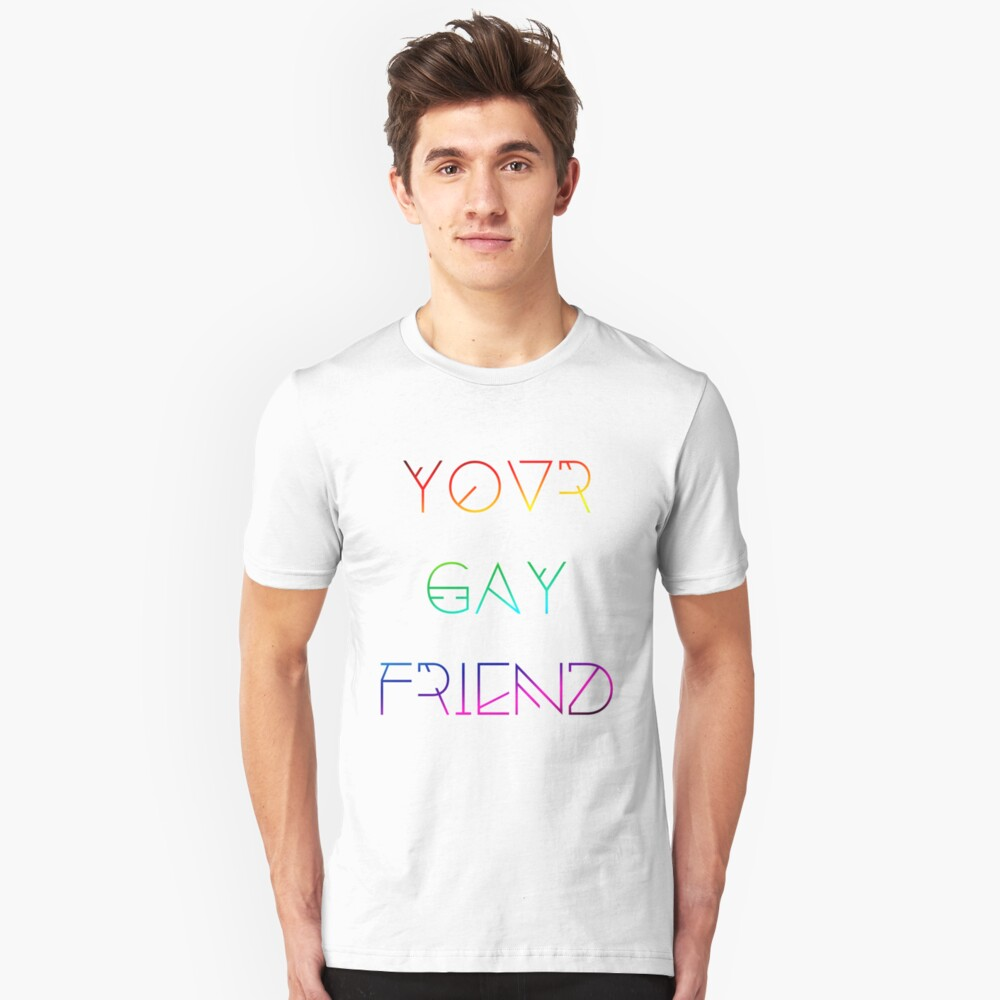 Your Gay Friend - Lines Rainbow Unisex T-Shirt Front