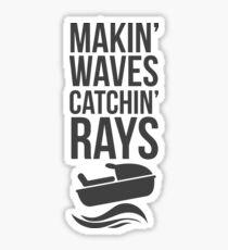 Makin' Waves Catchin' Rays - Pontoon, Boat, Speed Boat, Jet Ski Sticker