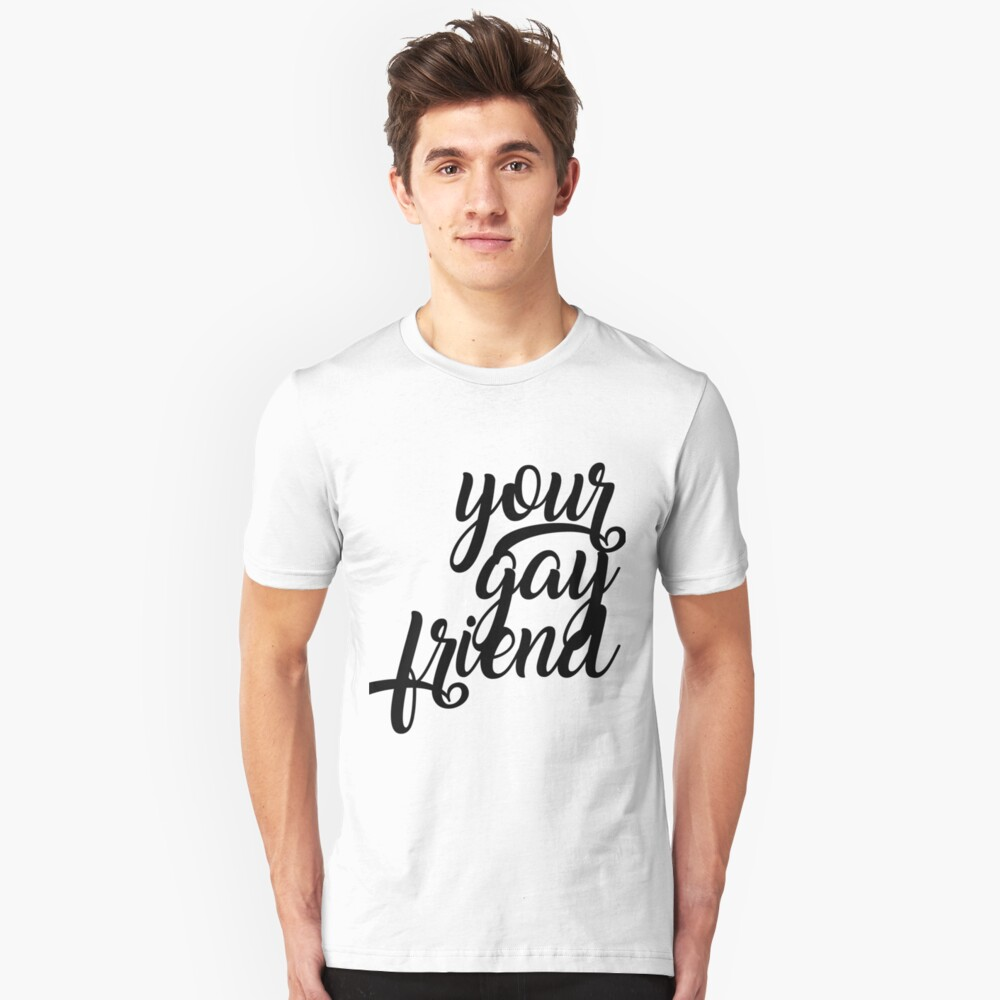 Your Gay Friend - Script Black Unisex T-Shirt