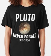 Funny Pluto Never Forget 1930-2006 T-shirt Slim Fit T-Shirt