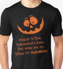 When It Is Halloween Unisex T-Shirt