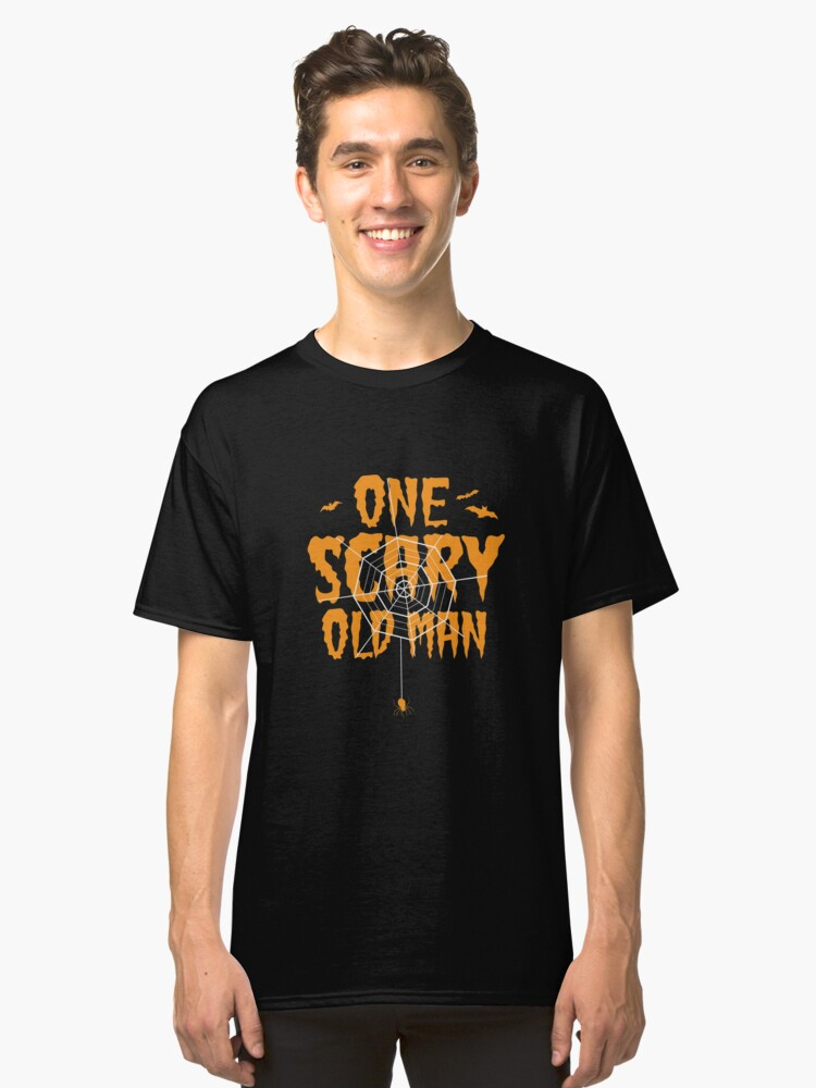 One Scary Old Man T-Shirt Funny Halloween Too Cute to Be Scary Tees Classic T-Shirt Front