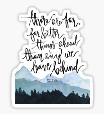 there are far better things ahead than we leave behind Sticker