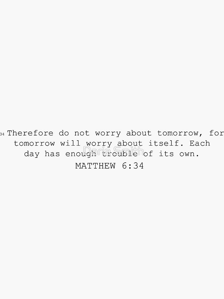 Matthew 6:34 von dariasmithyt