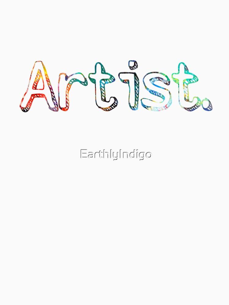 Artist Art Painter Gift  by EarthlyIndigo