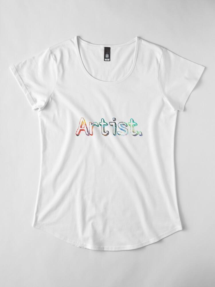 Alternate view of Artist Art Painter Gift  Premium Scoop T-Shirt
