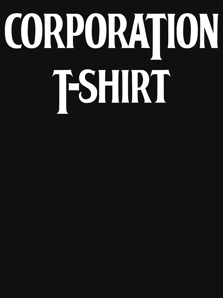 CORPORATION T-SHIRT by ronka