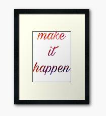 Make it Happen, Motivational Inspiration Quote Watercolor Framed Print