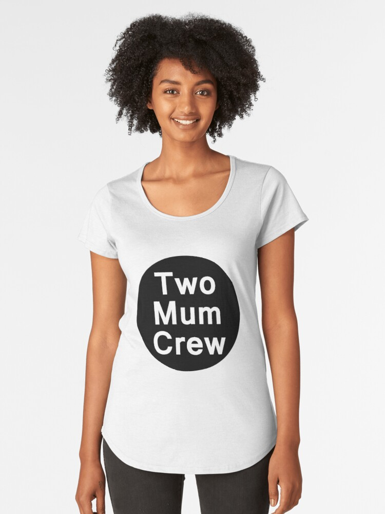 Two Mum Crew Women's Premium T-Shirt Front