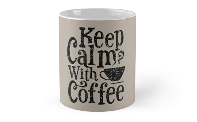Keep Calm With Coffee Quote by indigo6