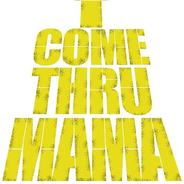Come Thru Mama by TousleyDesigns