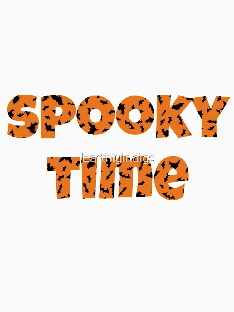 Spooky Time Halloween Time Happy Halloween  by EarthlyIndigo