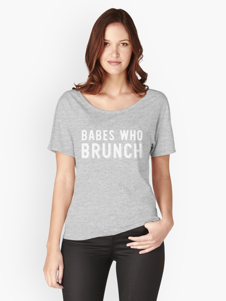 Babes Who Brunch Squad Design Women's Relaxed Fit T-Shirt Front