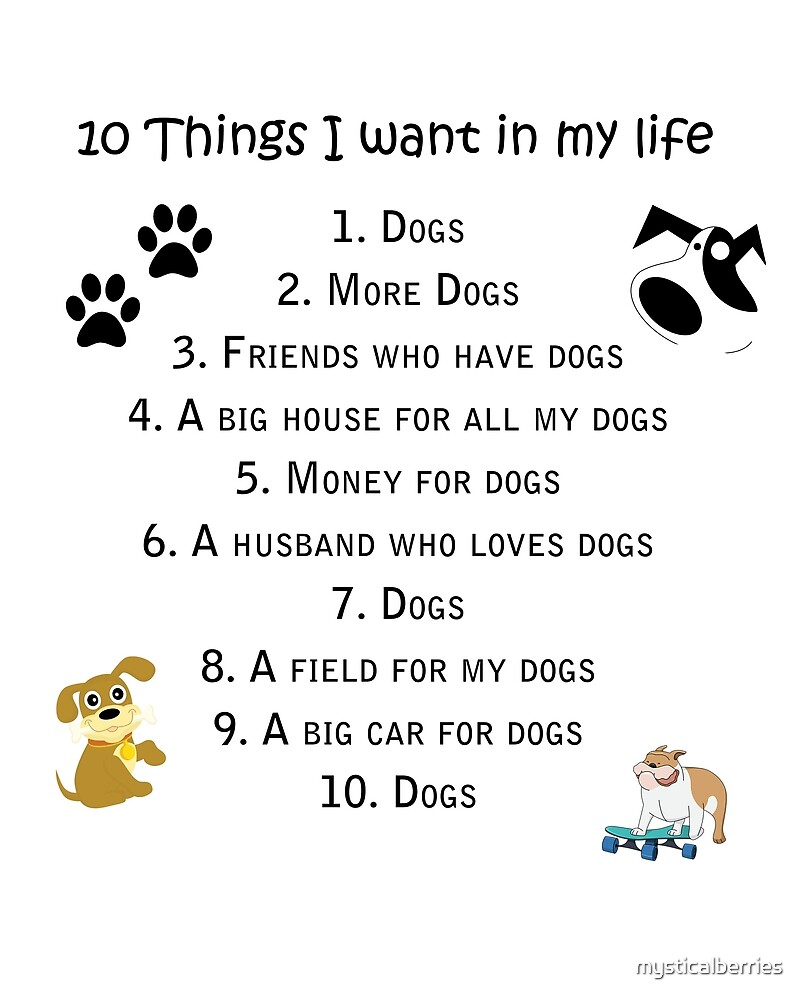 10 Things I want in my life - Dog Lovers by mysticalberries