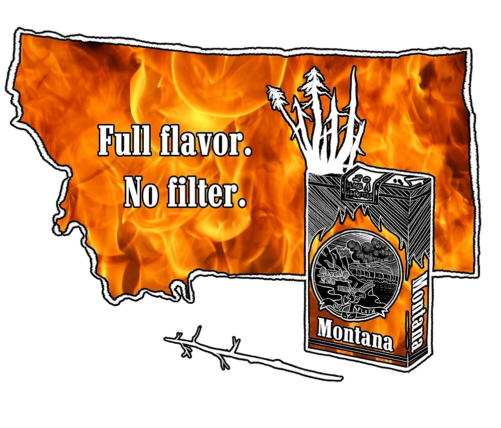 Montana - Full Flavor No Filter (Fire) by montanamike