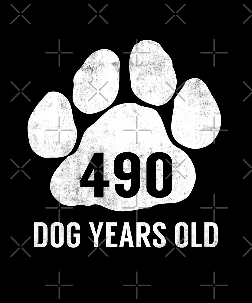 490 Dog Years Old Funny 70th Retired Birthday Gift by SpecialtyGifts