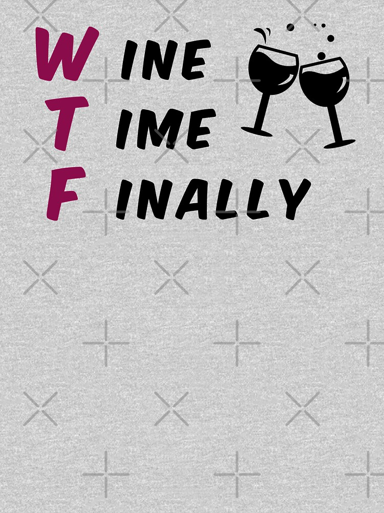 WTF - wine time finally by hadicazvysavaca