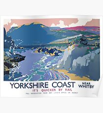 Yorkshire Coast Near Whitby It's Quicker By Rail Poster