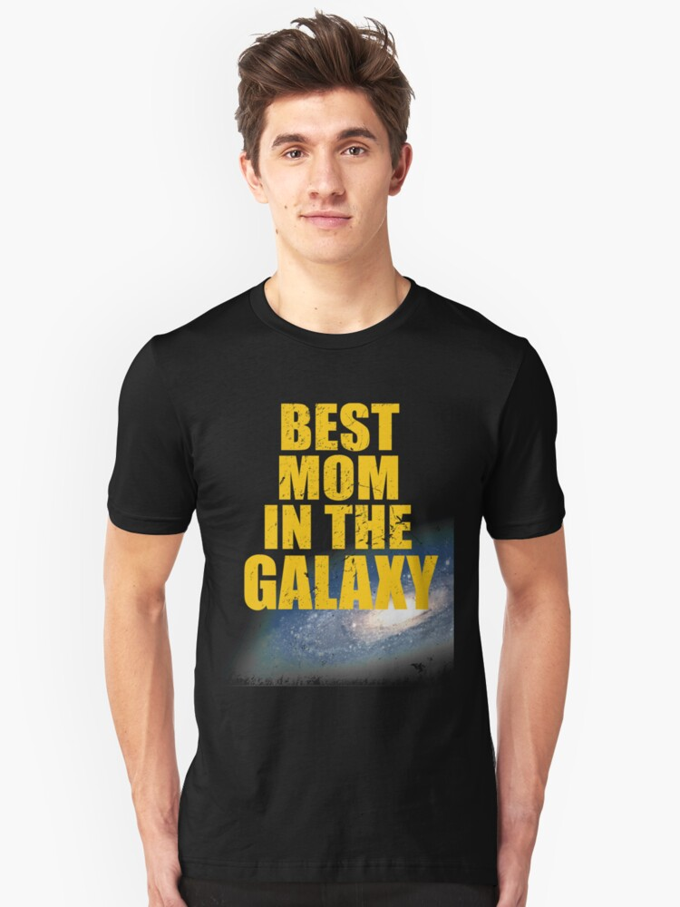 Best Mom In The Galaxy Unisex T-Shirt Front