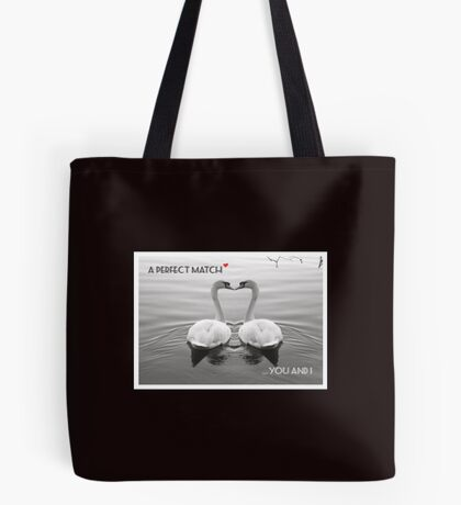 """""""SOLD""""     A PERFECT MATCH - YOU AND I Tote Bag"""