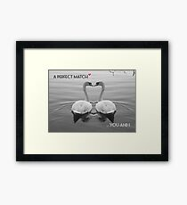 """""""SOLD""""     A PERFECT MATCH - YOU AND I Framed Print"""