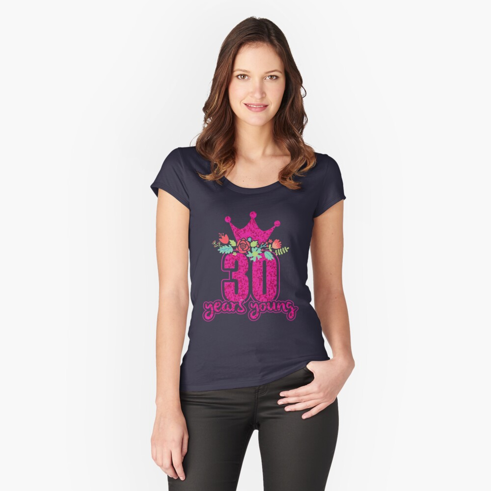 30 years old birthday shirt for women Women's Fitted Scoop T-Shirt Front