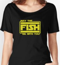 May The Fish Be With You Fishing Women's Relaxed Fit T-Shirt