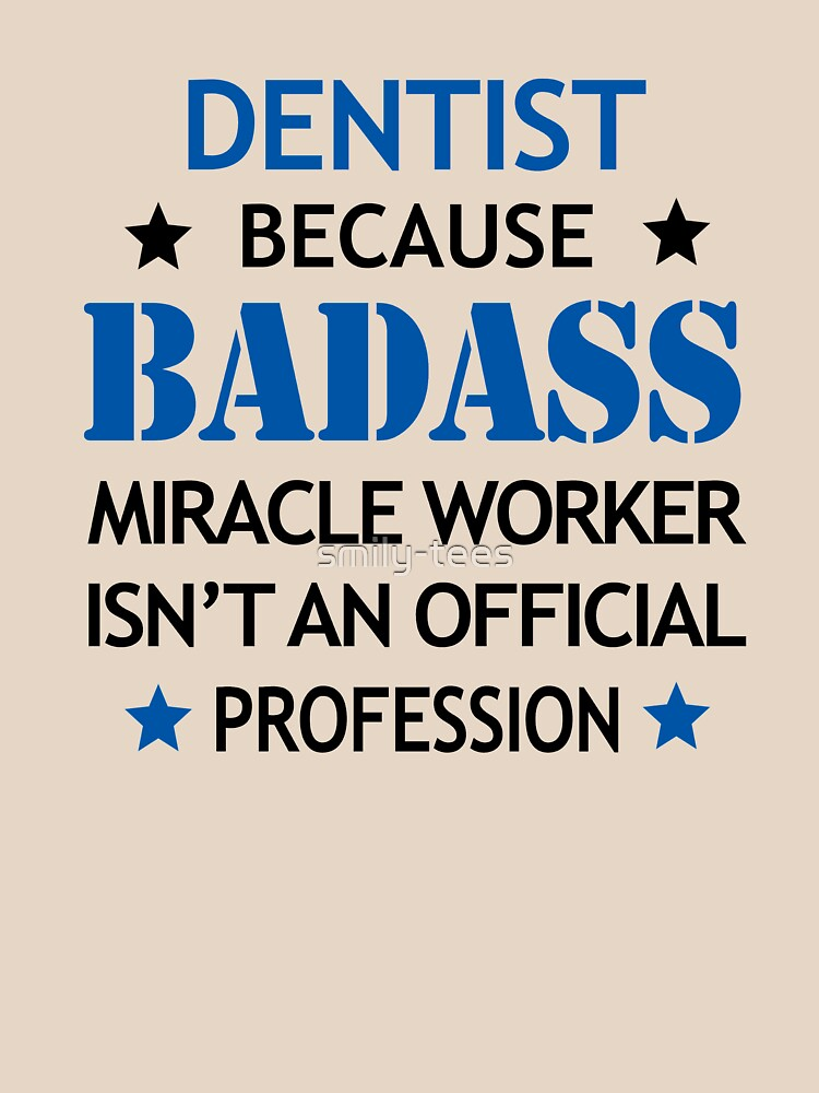 Dentist Surprise Birthday Badass Miracle Worker  by smily-tees