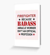 Firefighter Shirt/Hoodie/Tank/Dress Job Gift - Cool Badass Present Greeting Card