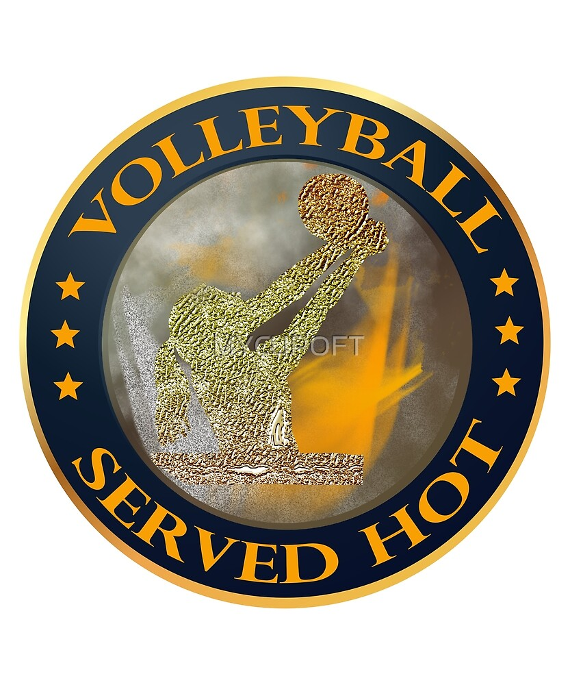 Funny Volleyball Team Games Sport Served Hot T-Shirt  by MYCUPOFT