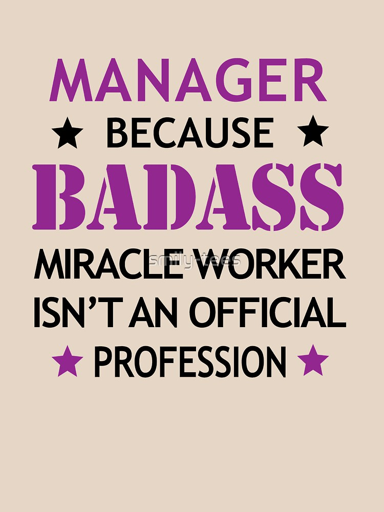 Manager  Surprise Birthday Badass Miracle Worker  by smily-tees