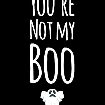 You're not my boo by alexmichel91