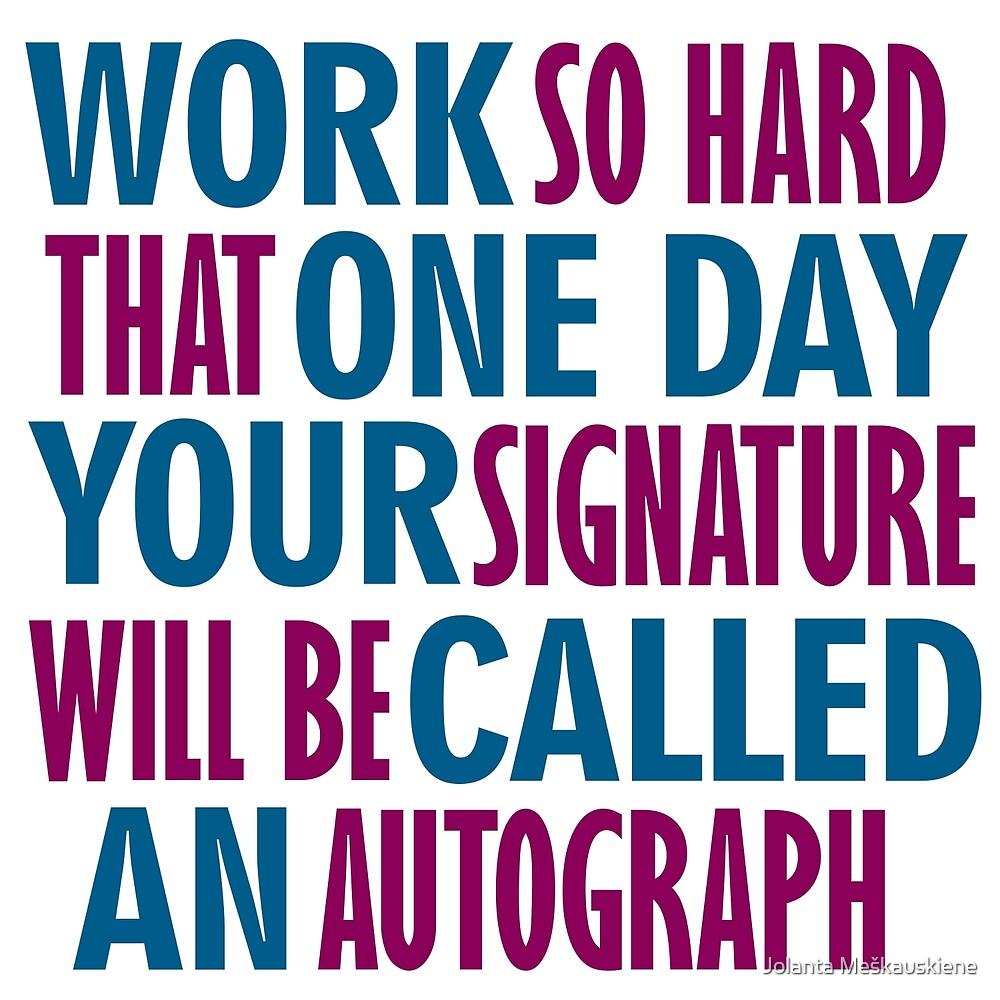 Phrase About Motivation At Work by Jolanta Meškauskiene