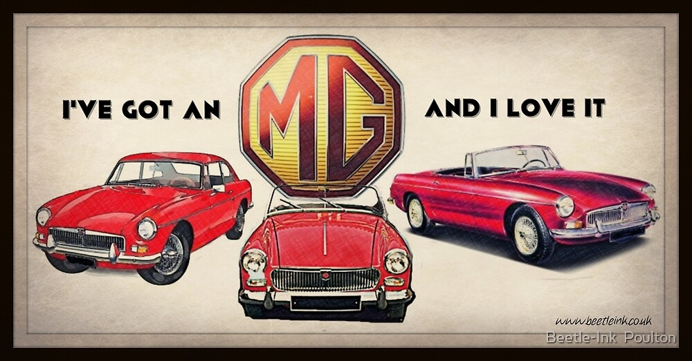 I've got an MG and I love it by Beetle-Ink  Poulton