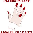 Diamonds Last Longer Than Men by illustrateme