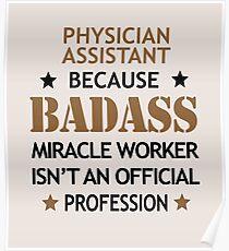 Physician Assistant Shirt/Hoodie/Tank/Dress Job Gift - Cool Badass Present Poster
