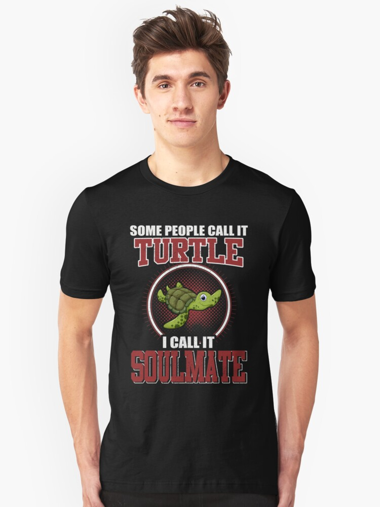 Some People Call It Turtle Soulmate Unisex T-Shirt Front