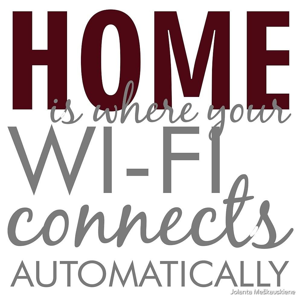 Phrase About Internet & Home by Jolanta Meškauskiene