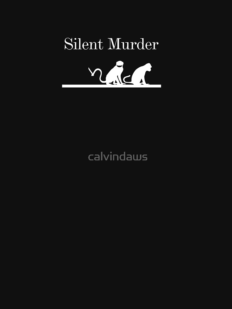 silence murder tshirt by calvindaws