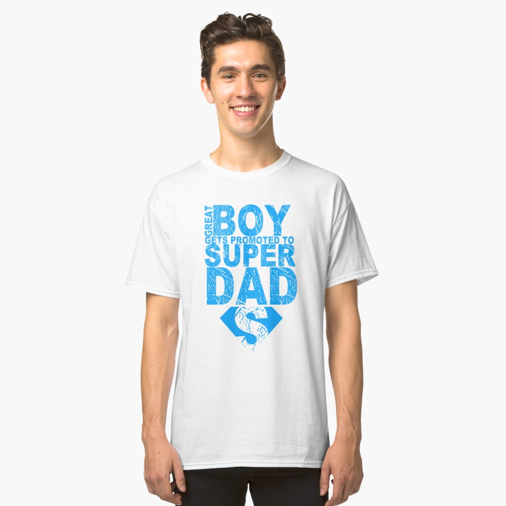 GREAT BOY SUPER DAD TSHIRT Classic T-Shirt Front
