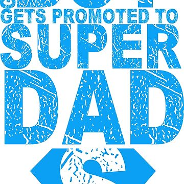 GREAT BOY SUPER DAD TSHIRT by calvindaws