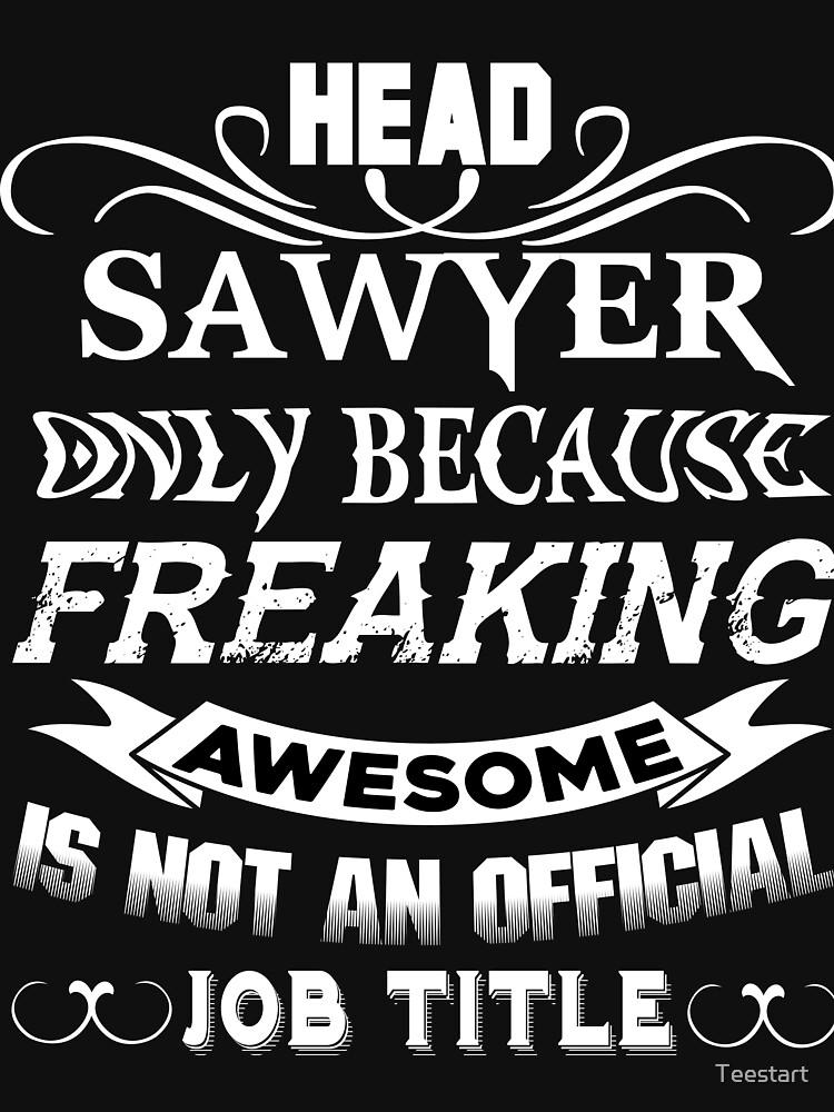 I Am A Head Sawyer T Shirt by Teestart