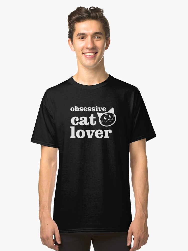 OBSESSSIVE CAT LOVER TSHIRT Classic T-Shirt Front