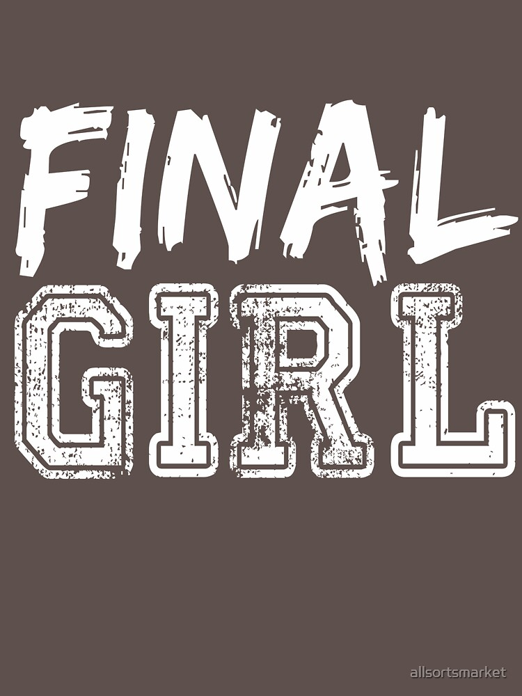 Final Girl T-Shirts & Hoodies by allsortsmarket