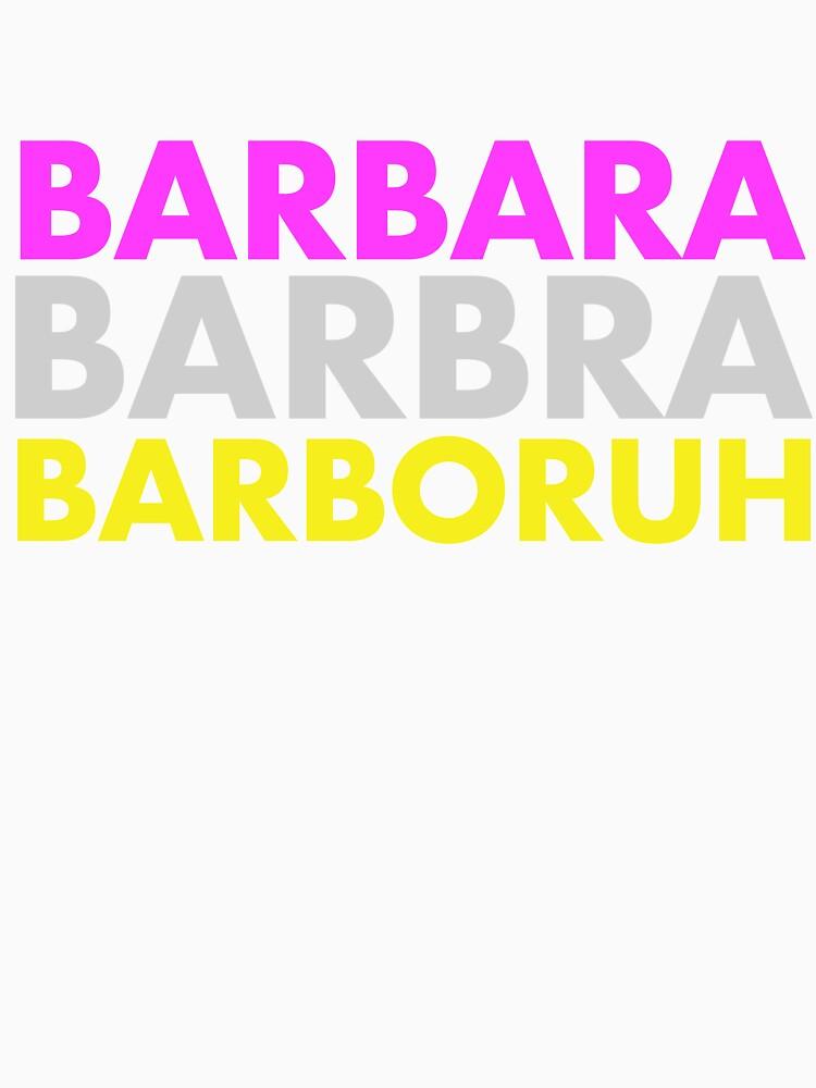"""Barbara, Barbra, Barboruh"" - UNHhhh by TeeShells"